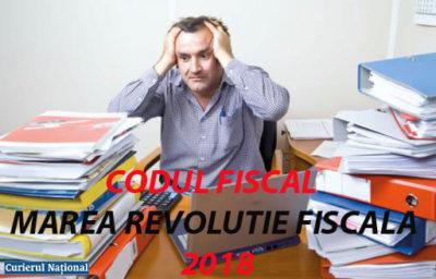 Codul Fiscal – revolutia fiscala 2018